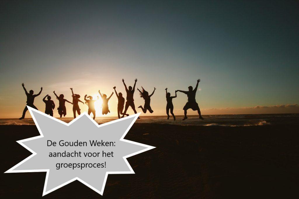 De Gouden Weken: aandacht voor het groepsproces!
