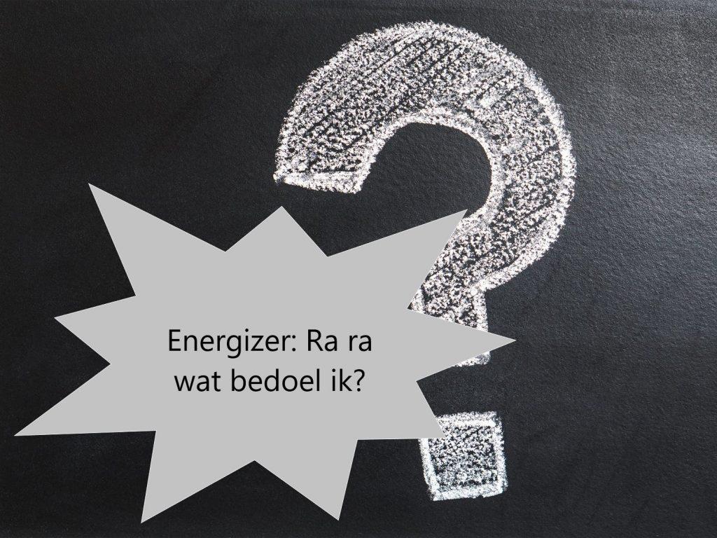 Energizer - Ra ra wat bedoel ik?